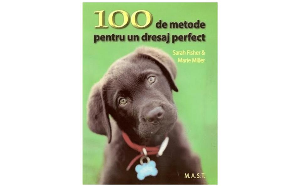 Carte dresaj câini 100 de metode pentru un dresaj perfect.